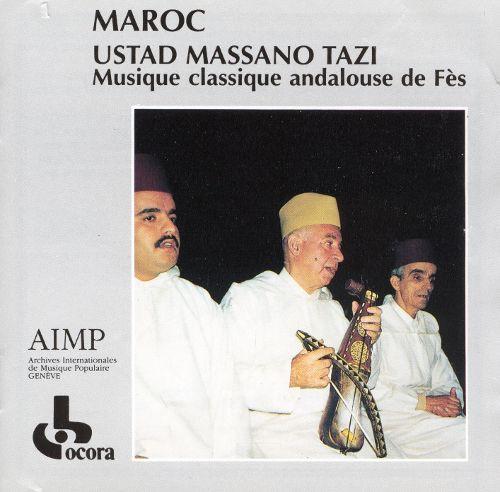 MAROC USTAD MASSANO TAZI Musique Classique Andalouse De Fès