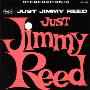Jimmy Reed Just Jimmy Reed
