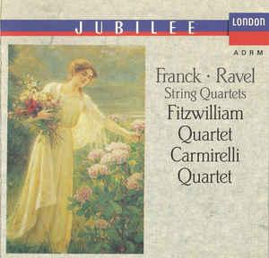 franck ravel string quartets fitzwilliam Carmirelli