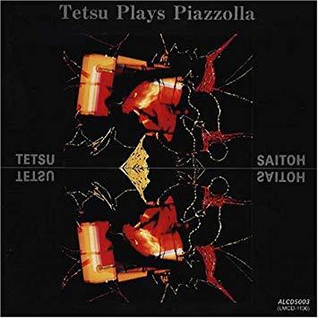 SaitoTetsu_Tetsu plays Piazzolla