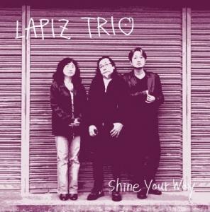 LAPIZ TRIO『Shine Your Way』