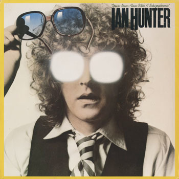 OT_IAN HUNTER_YOURE NEVER ALONE WITH A SCHIZOPHRENIC_20190407