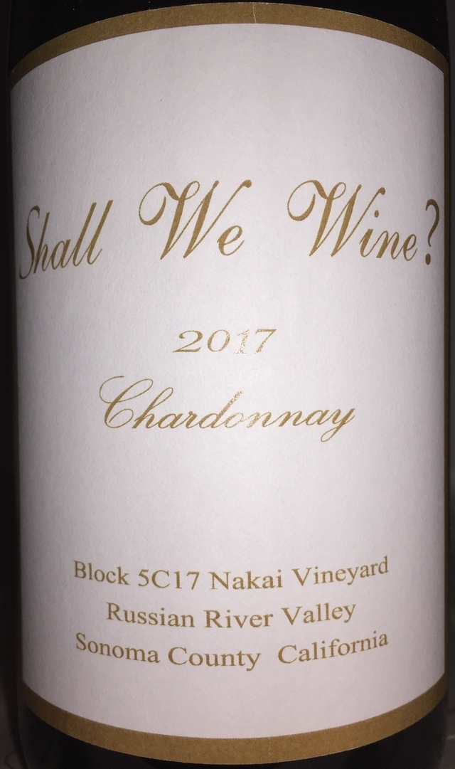 Shall We Wine Chardonnay Nakai Vineyard Russian River Valley Sonoma County 2017 part1